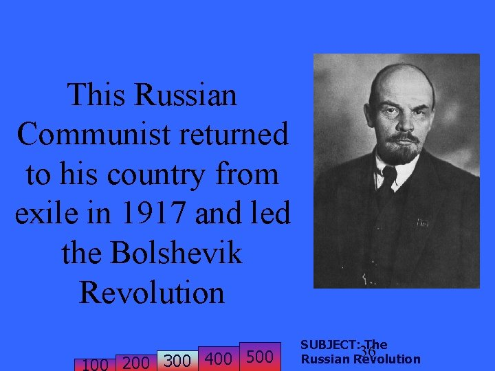 This Russian Communist returned to his country from exile in 1917 and led the