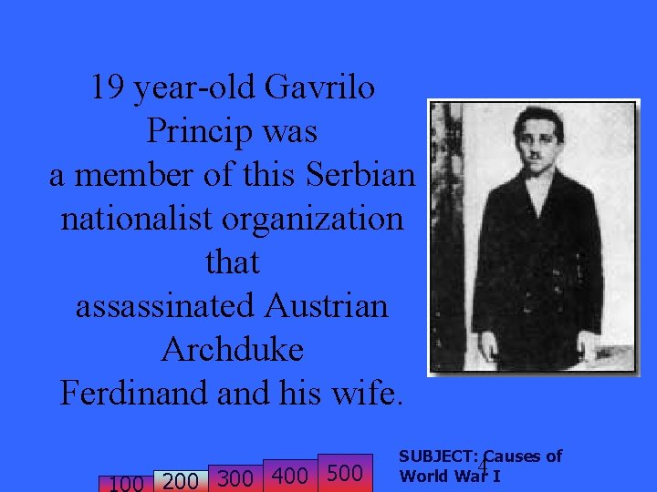 19 year-old Gavrilo Princip was a member of this Serbian nationalist organization that assassinated
