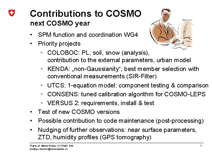 Contributions to COSMO next COSMO year • SPM function and coordination WG 4 •