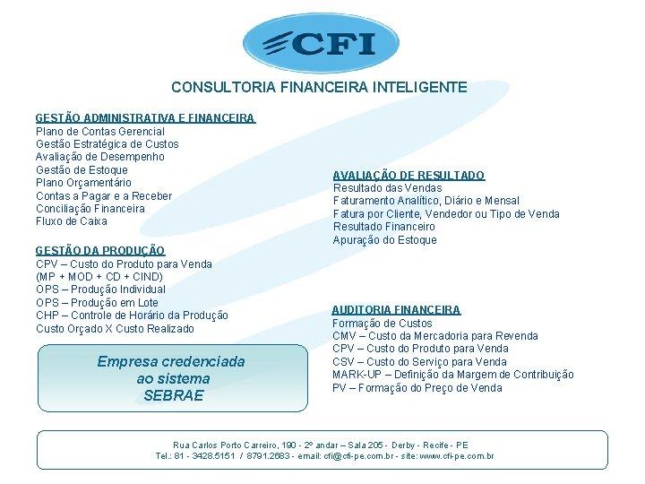 CONSULTORIA FINANCEIRA INTELIGENTE GESTÃO ADMINISTRATIVA E FINANCEIRA Plano de Contas Gerencial Gestão Estratégica de