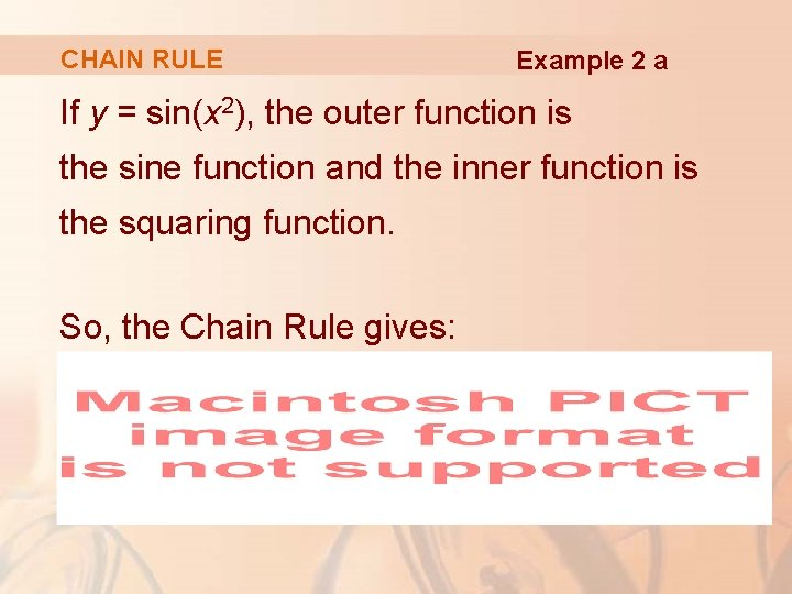 CHAIN RULE Example 2 a If y = sin(x 2), the outer function is