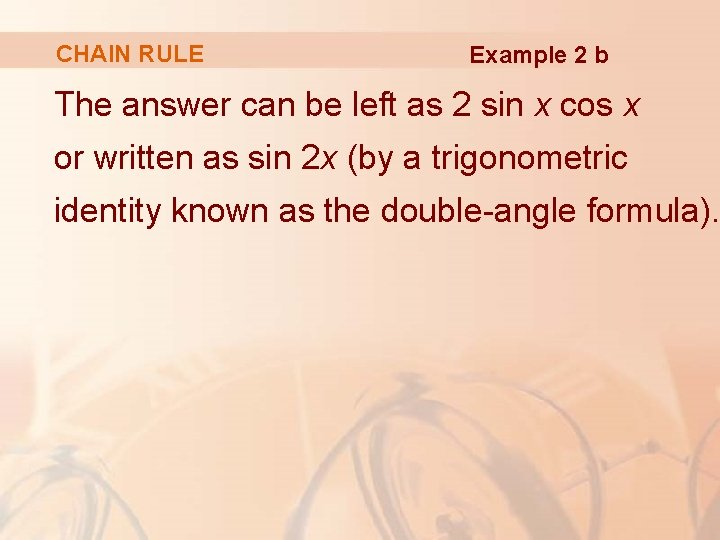 CHAIN RULE Example 2 b The answer can be left as 2 sin x