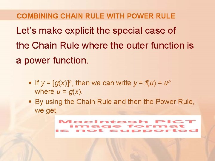 COMBINING CHAIN RULE WITH POWER RULE Let's make explicit the special case of the