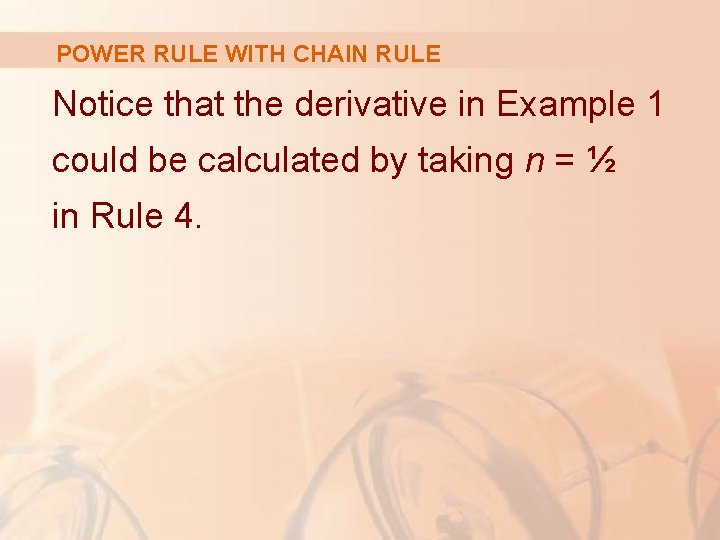 POWER RULE WITH CHAIN RULE Notice that the derivative in Example 1 could be