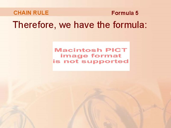 CHAIN RULE Formula 5 Therefore, we have the formula: