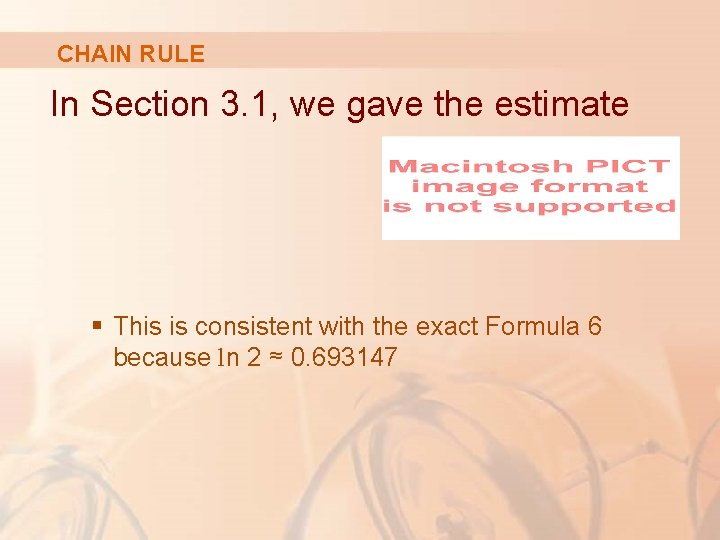 CHAIN RULE In Section 3. 1, we gave the estimate § This is consistent