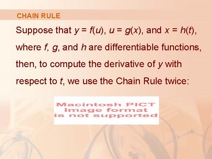 CHAIN RULE Suppose that y = f(u), u = g(x), and x = h(t),