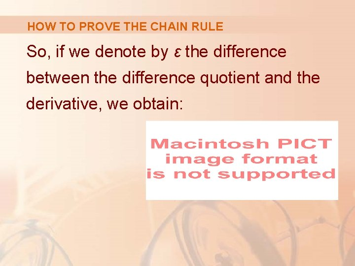 HOW TO PROVE THE CHAIN RULE So, if we denote by ε the difference