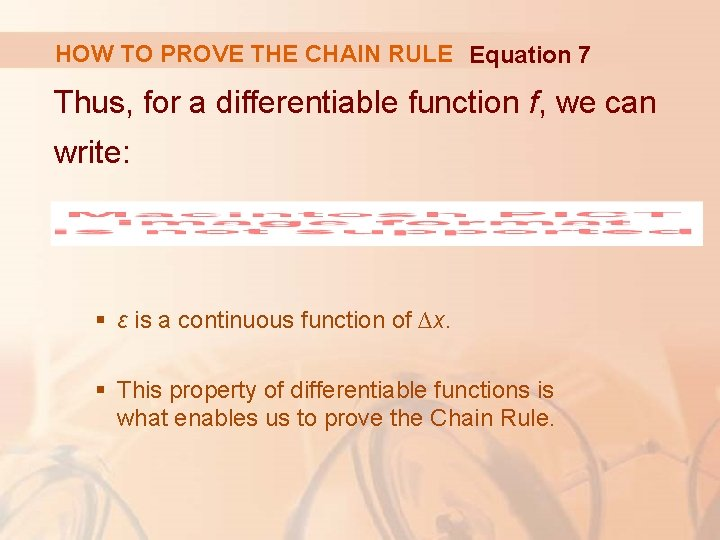HOW TO PROVE THE CHAIN RULE Equation 7 Thus, for a differentiable function f,