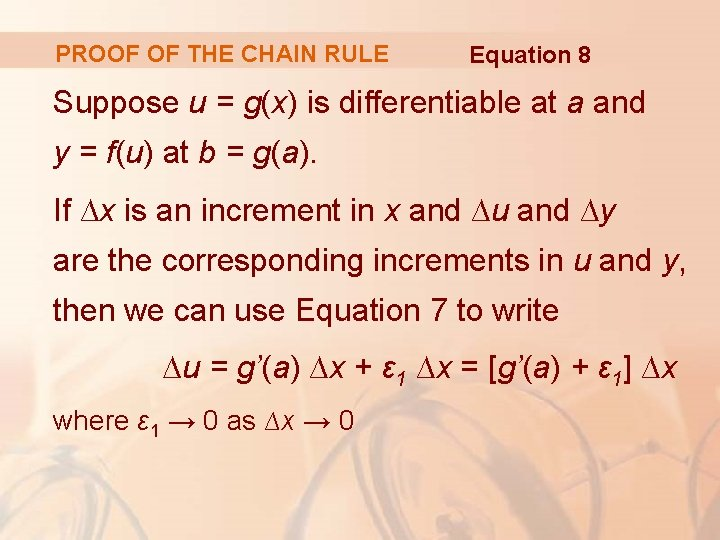PROOF OF THE CHAIN RULE Equation 8 Suppose u = g(x) is differentiable at