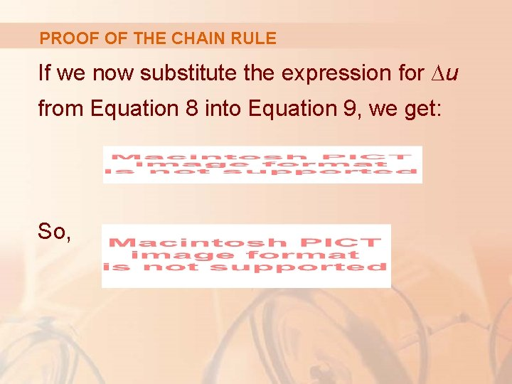 PROOF OF THE CHAIN RULE If we now substitute the expression for ∆u from