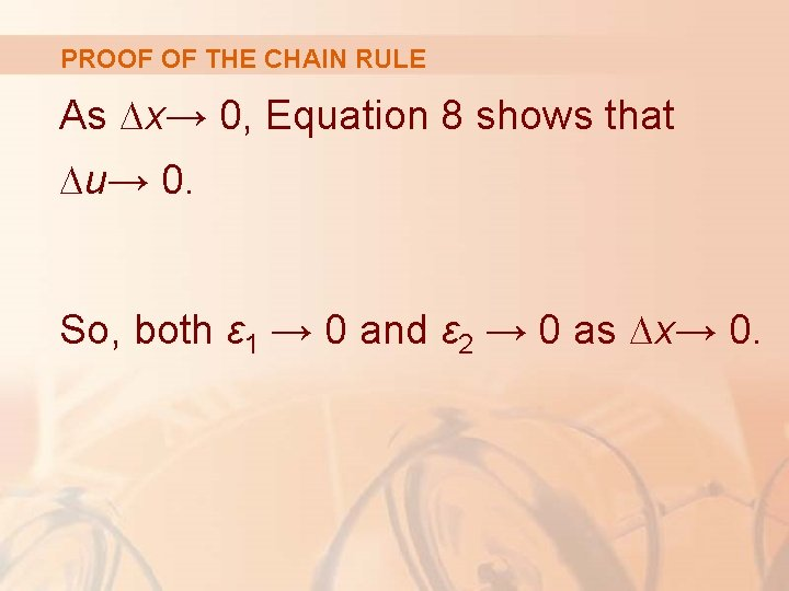 PROOF OF THE CHAIN RULE As ∆x→ 0, Equation 8 shows that ∆u→ 0.