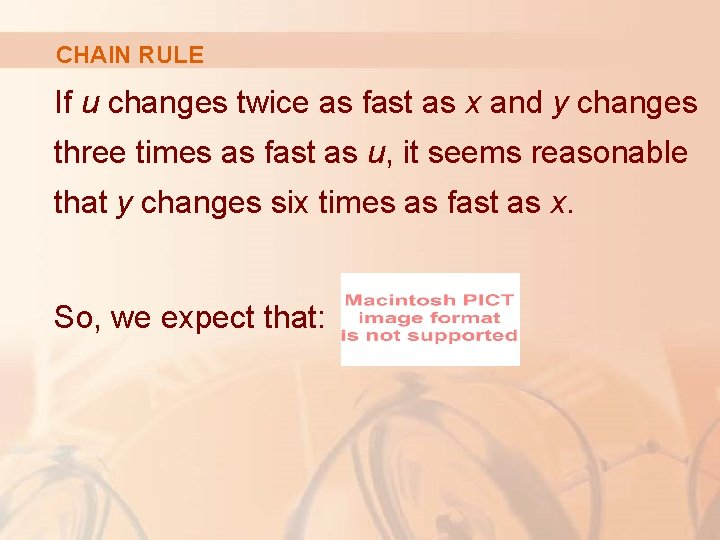 CHAIN RULE If u changes twice as fast as x and y changes three