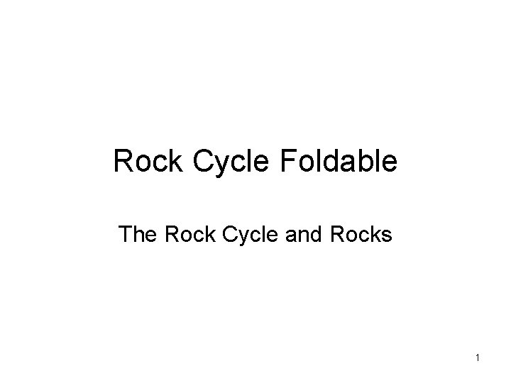 Rock Cycle Foldable The Rock Cycle and Rocks 1