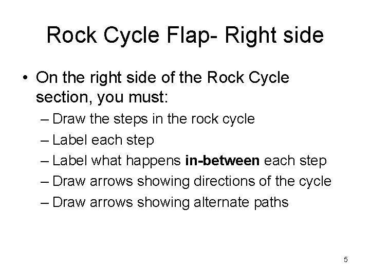 Rock Cycle Flap- Right side • On the right side of the Rock Cycle