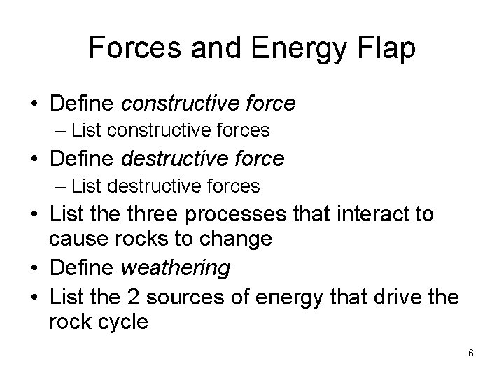 Forces and Energy Flap • Define constructive force – List constructive forces • Define