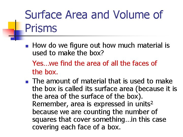 Surface Area and Volume of Prisms n n How do we figure out how