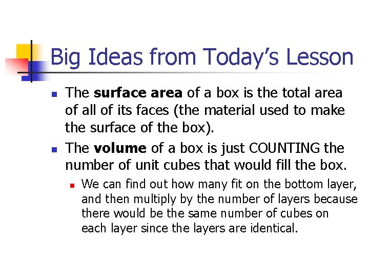 Big Ideas from Today's Lesson n n The surface area of a box is
