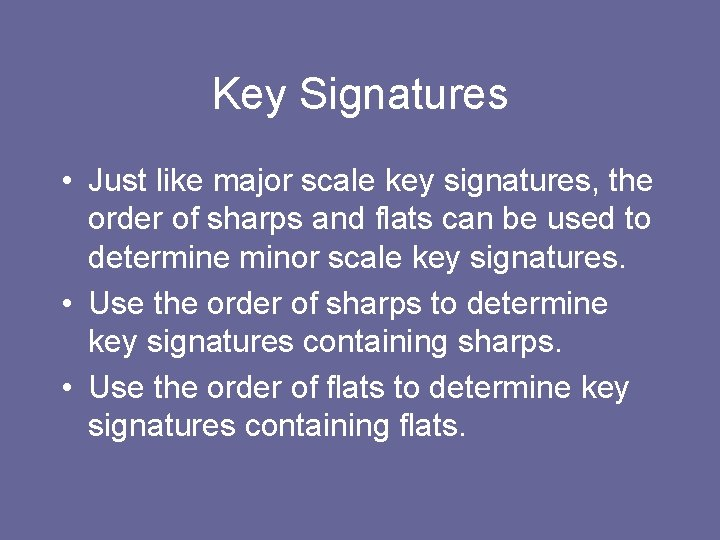 Key Signatures • Just like major scale key signatures, the order of sharps and