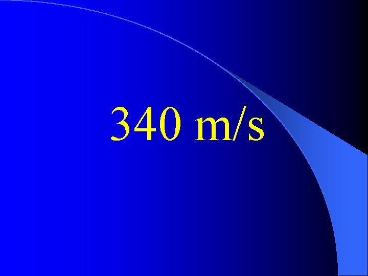 340 m/s