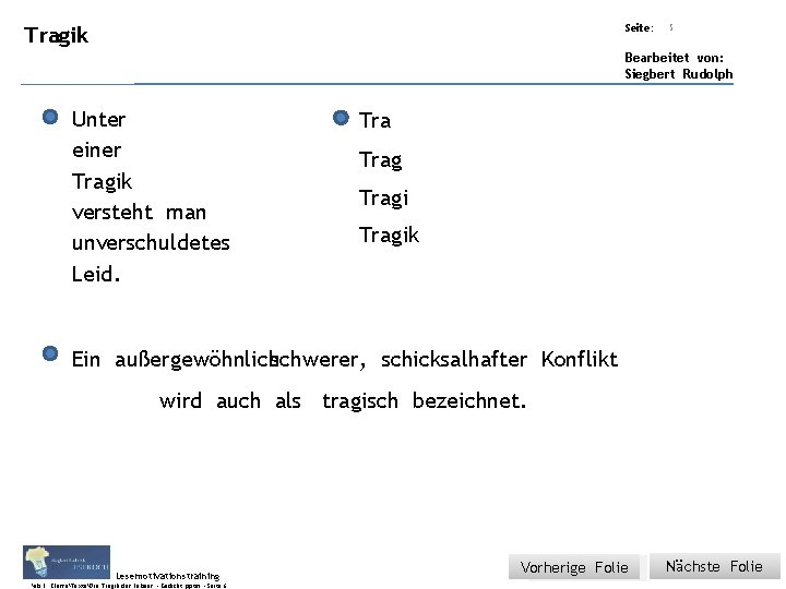 Übungsart: Tragik Titel: Quelle: Seite: 5 Bearbeitet von: Siegbert Rudolph Unter einer Tragik versteht