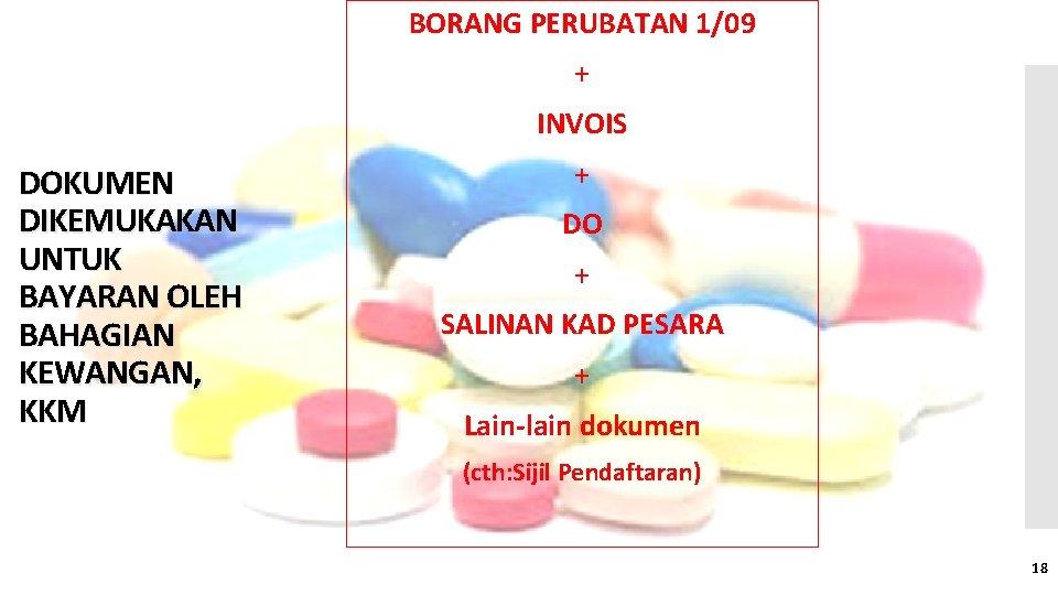 BORANG PERUBATAN 1/09 + INVOIS DOKUMEN DIKEMUKAKAN UNTUK BAYARAN OLEH BAHAGIAN KEWANGAN, KKM +