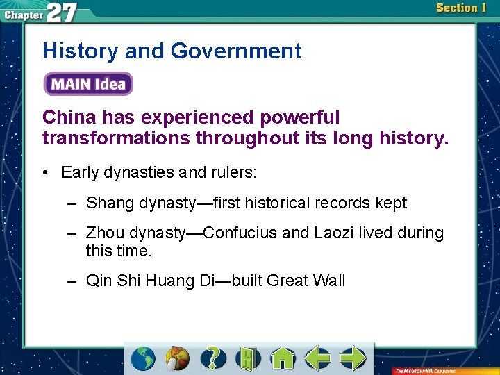 History and Government China has experienced powerful transformations throughout its long history. • Early