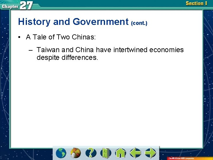 History and Government (cont. ) • A Tale of Two Chinas: – Taiwan and