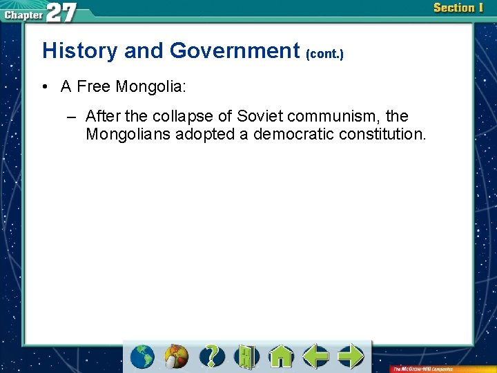 History and Government (cont. ) • A Free Mongolia: – After the collapse of