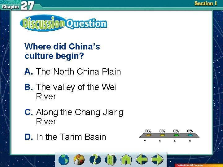 Where did China's culture begin? A. The North China Plain B. The valley of
