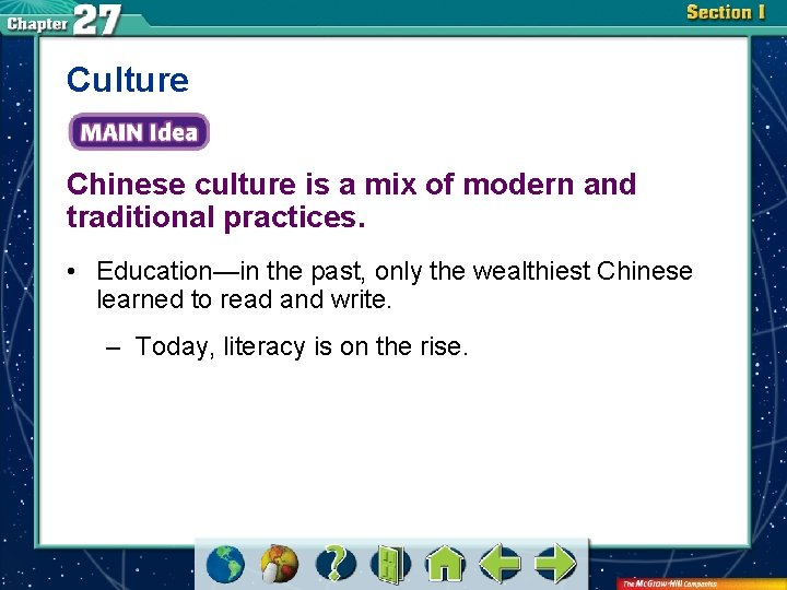Culture Chinese culture is a mix of modern and traditional practices. • Education—in the