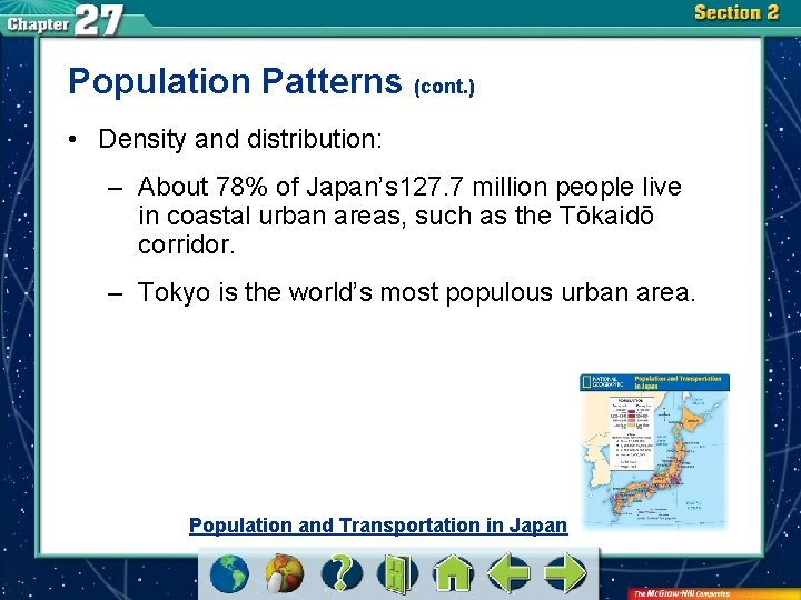 Population Patterns (cont. ) • Density and distribution: – About 78% of Japan's 127.