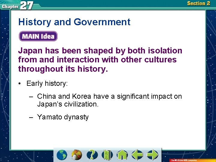 History and Government Japan has been shaped by both isolation from and interaction with