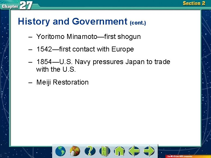 History and Government (cont. ) – Yoritomo Minamoto—first shogun – 1542—first contact with Europe