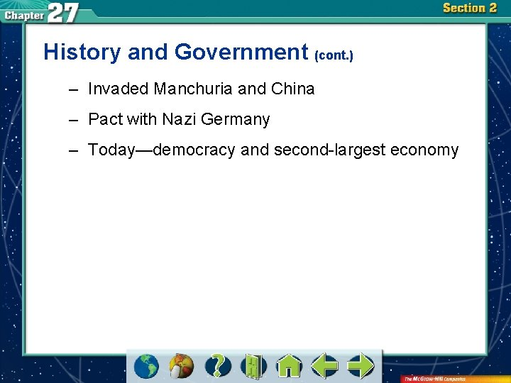 History and Government (cont. ) – Invaded Manchuria and China – Pact with Nazi