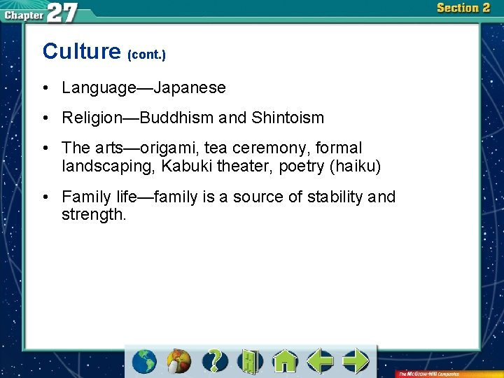 Culture (cont. ) • Language—Japanese • Religion—Buddhism and Shintoism • The arts—origami, tea ceremony,