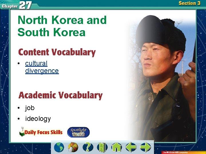 North Korea and South Korea • cultural divergence • job • ideology