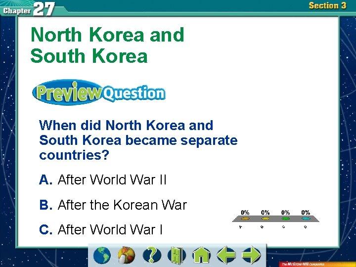 North Korea and South Korea When did North Korea and South Korea became separate