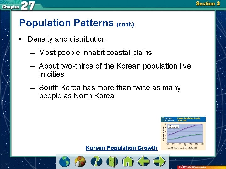 Population Patterns (cont. ) • Density and distribution: – Most people inhabit coastal plains.