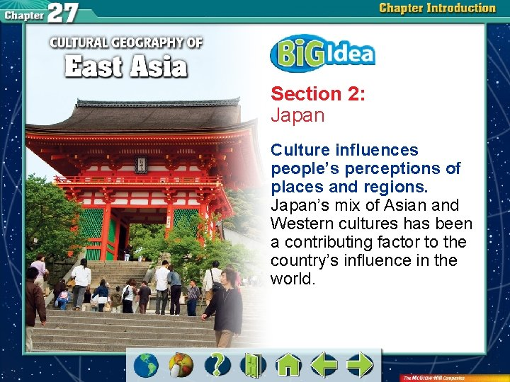 Section 2: Japan Culture influences people's perceptions of places and regions. Japan's mix of