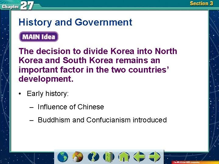 History and Government The decision to divide Korea into North Korea and South Korea
