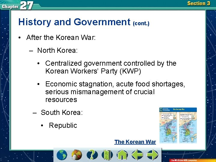 History and Government (cont. ) • After the Korean War: – North Korea: •