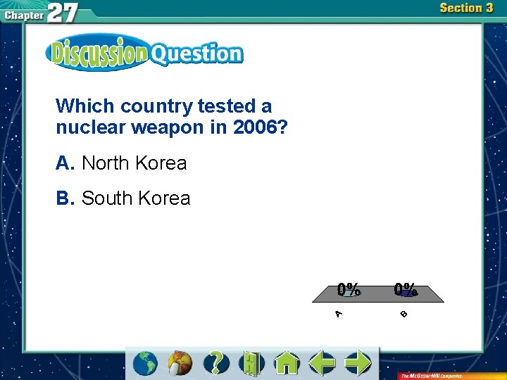 Which country tested a nuclear weapon in 2006? A. North Korea B. South Korea