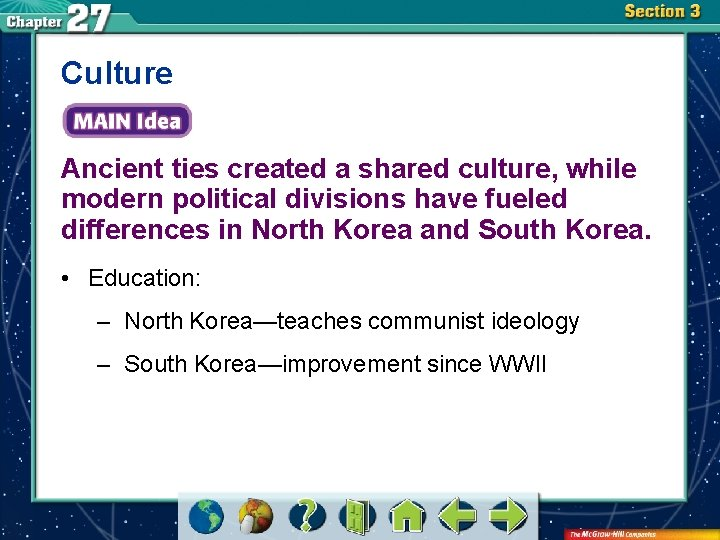 Culture Ancient ties created a shared culture, while modern political divisions have fueled differences
