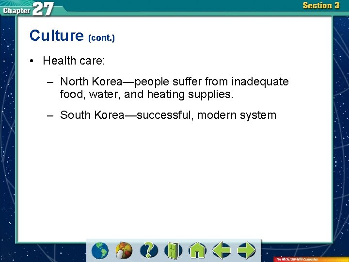 Culture (cont. ) • Health care: – North Korea—people suffer from inadequate food, water,