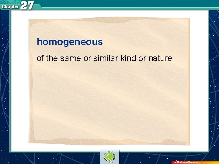 homogeneous of the same or similar kind or nature