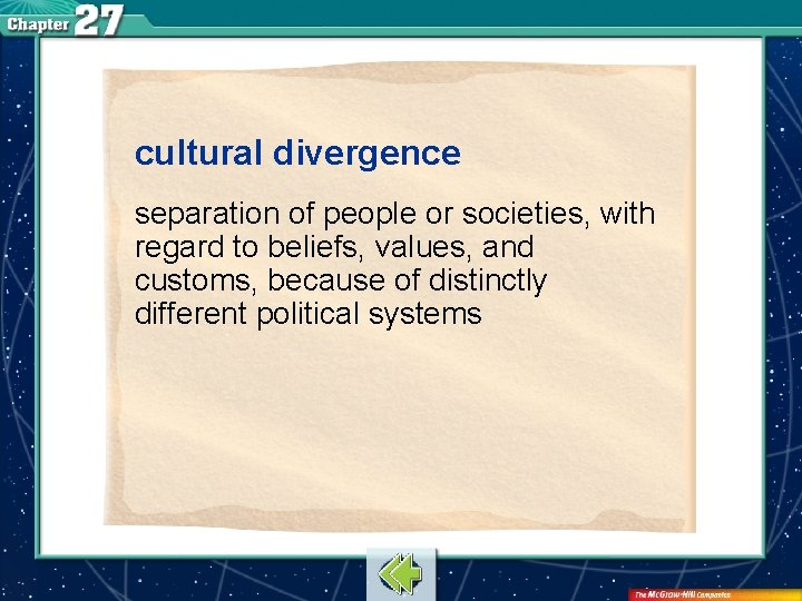 cultural divergence separation of people or societies, with regard to beliefs, values, and customs,