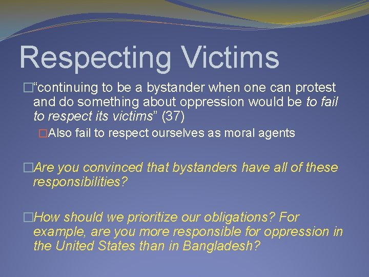 """Respecting Victims �""""continuing to be a bystander when one can protest and do something"""