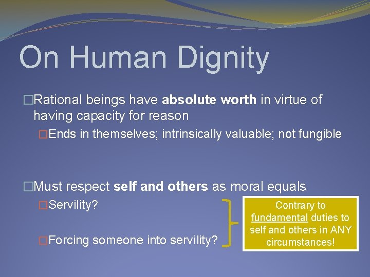 On Human Dignity �Rational beings have absolute worth in virtue of having capacity for