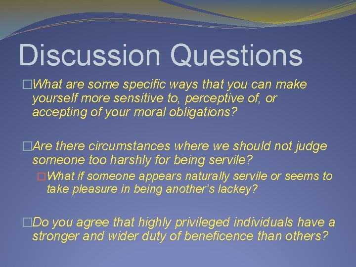 Discussion Questions �What are some specific ways that you can make yourself more sensitive